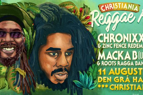 CHRISTIANIA REGGAE FEST – 2017 11th OF AUGUST – DEN GRÅ HAL, CHRISTIANIA