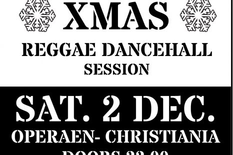 XMAS   REGGAE DANCEHALL SESSION – Sat. 2nd December, Operean Christiania