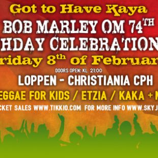 Bob Marley OM 74th Birthday Celebration 2019, 8th Feb. Loppen Christiania